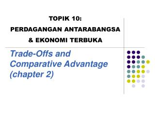 Trade-Offs and Comparative Advantage (chapter 2)
