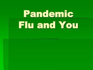 Pandemic Flu and You