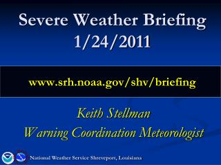 Severe Weather Briefing 1/24/2011 srh.noaa/shv/briefing