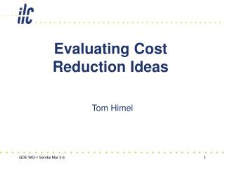 Evaluating Cost Reduction Ideas