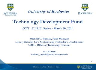University of Rochester Technology Development Fund OTT   F.I.R.E. Series - March 10, 2011