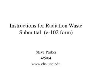 Instructions for Radiation Waste Submittal  (e-102 form)