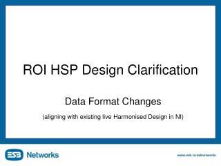 ROI HSP Design Clarification