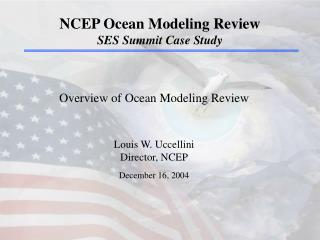NCEP Ocean Modeling Review SES Summit Case Study