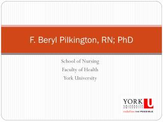 F. Beryl Pilkington, RN; PhD