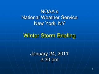 NOAA's  National Weather Service New York, NY Winter Storm Briefing January 24, 2011 2:30 pm