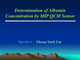 Determination of Albumin Concentration by MIP QCM Sensor