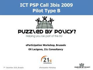ICT PSP Call 3bis 2009 Pilot Type B