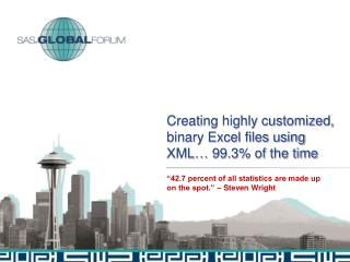 Creating highly customized, binary Excel files using  XML…  99.3% of the time