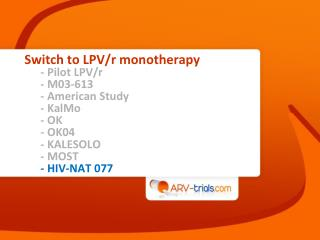 Switch to LPV/r  monotherapy - Pilot  LPV/r - M03-613 - American  Study -  KalMo - OK - OK04