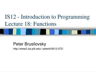 IS12 - Introduction to Programming  Lecture 18: Functions
