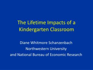 The Lifetime Impacts of a Kindergarten Classroom