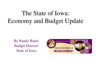 The State of Iowa:  Economy and Budget Update