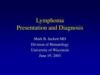 Lymphoma  Presentation and Diagnosis