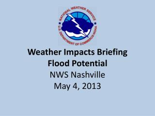 Weather Impacts Briefing Flood Potential NWS Nashville May 4, 2013