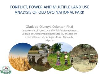 CONFLICT, POWER AND MULTIPLE LAND USE ANALYSIS OF OLD OYO NATIONAL PARK
