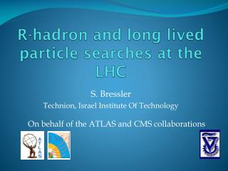 R- hadron  and long lived particle searches at the LHC