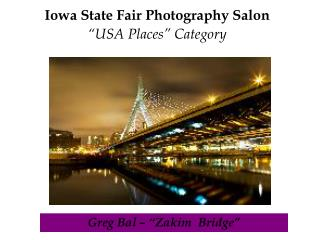 "Iowa State Fair Photography Salon ""USA Places"" Category"