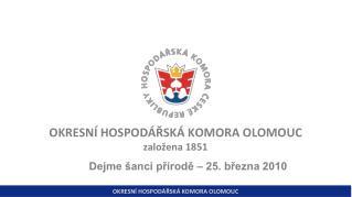 OKRESNÍ HOSPODÁŘSKÁ KOMORA OLOMOUC založena 1851