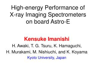 High-energy Performance of X-ray Imaging Spectrometers on board Astro-E