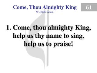 Come, Thou Almighty King (verse 1)