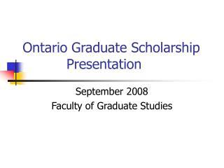 Ontario Graduate Scholarship      Presentation
