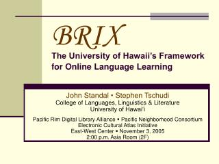 BRIX  The University of Hawaii's Framework for Online Language Learning