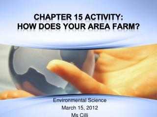 Chapter 15 Activity: How does your area farm?