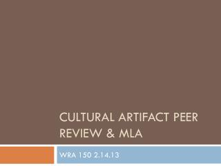 Cultural Artifact Peer Review & MLA