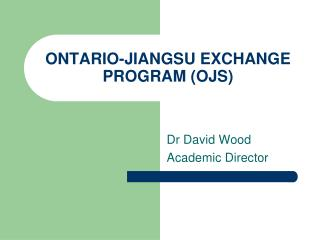 ONTARIO-JIANGSU EXCHANGE PROGRAM (OJS)