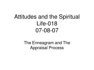 Attitudes and the Spiritual Life-018 07-08-07