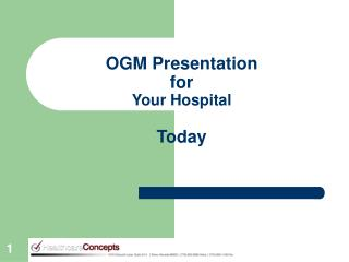 OGM Presentation  for  Your Hospital Today
