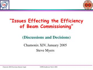 """Issues Effecting the Efficiency of Beam Commissioning"" (Discussions and Decisions)"