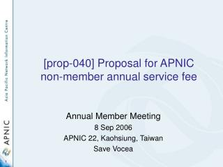 [prop-040] Proposal for APNIC  non-member annual service fee