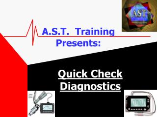 A.S.T.  Training Presents: