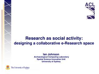 Research as social activity:  designing a collaborative e-Research space