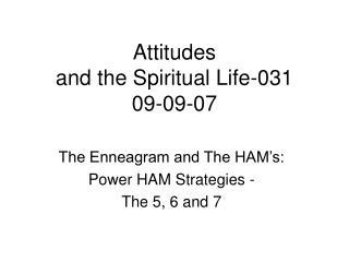 Attitudes  and the Spiritual Life-031 09-09-07