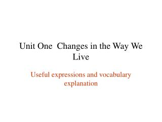 Unit One  Changes in the Way We Live