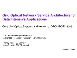 Tal Lavian  tlavian@cs.berkeley Advanced Technology Research , Nortel Networks