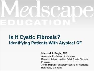 Is It Cystic Fibrosis? Identifying Patients With Atypical CF