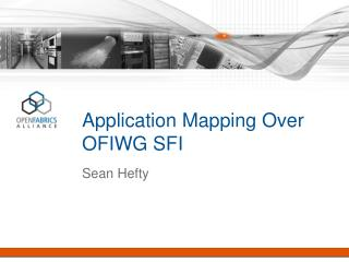 Application Mapping Over  OFIWG SFI