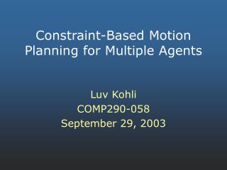 Constraint-Based Motion Planning for Multiple Agents