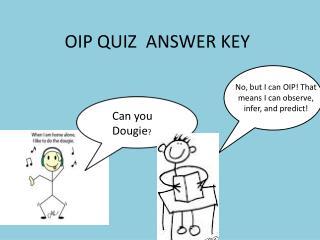 OIP QUIZ  ANSWER KEY
