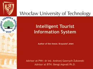 Intelligent Tourist Information System   Author of the thesis: Krzysztof Jelen
