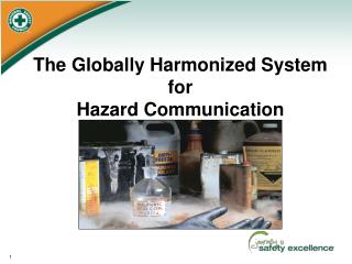 The Globally Harmonized System for  Hazard Communication