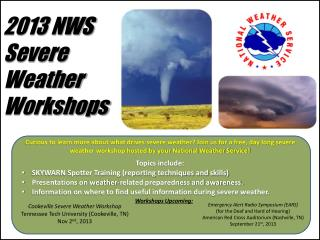 2013 NWS  Severe  Weather Workshops