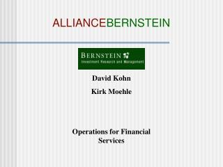 David Kohn Kirk Moehle Operations for Financial Services