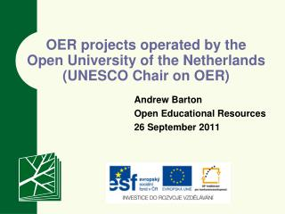 OER projects operated by the Open University of the Netherlands (UNESCO Chair on OER)