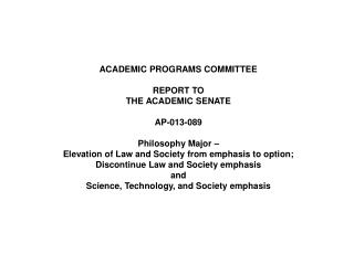 ACADEMIC PROGRAMS COMMITTEE REPORT TO THE ACADEMIC SENATE AP-013-089 Philosophy Major �