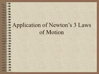 Application of Newton s 3 Laws of Motion
